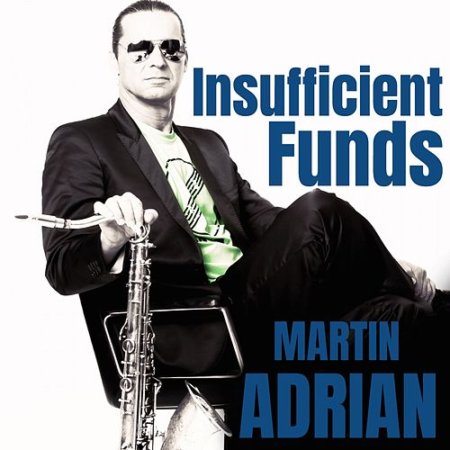 Insufficient Funds (Original Mix) by Martin Adrian
