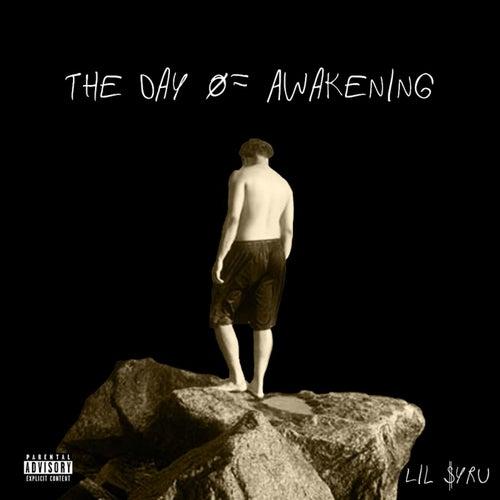 The Day Of Awakening by Lil $yru