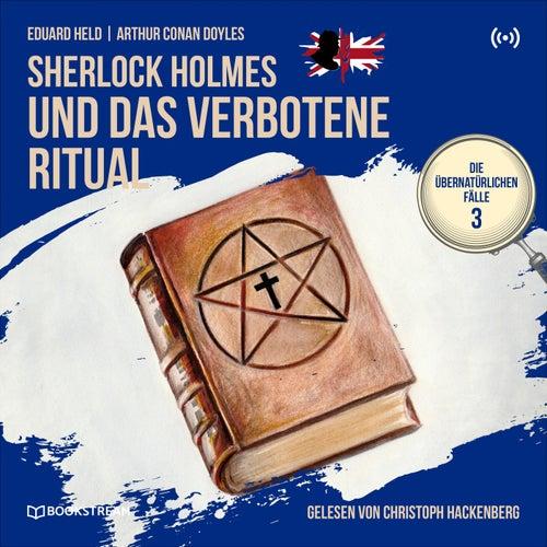 Sherlock Holmes und das verbotene Ritual (Die übernatürlichen Fälle 3) von Sherlock Holmes