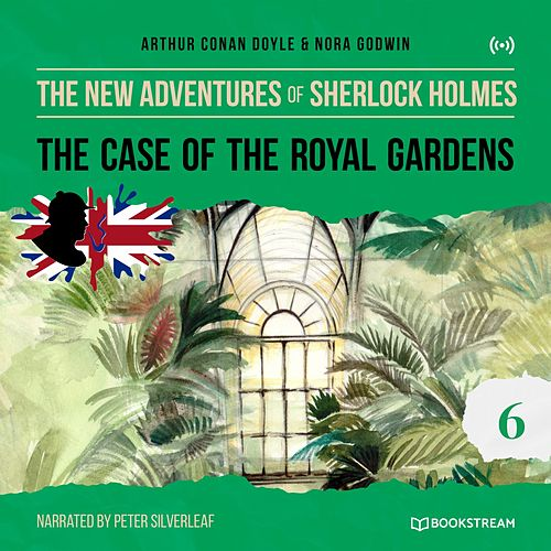 The Case of the Royal Gardens (The New Adventures of Sherlock Holmes 6) von Sherlock Holmes