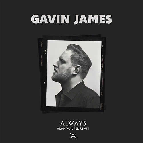 Always (Alan Walker Remix) von Gavin James