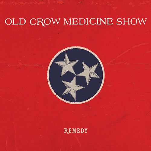 Remedy by Old Crow Medicine Show