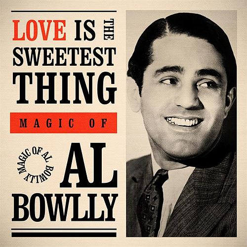 Love Is the Sweetest Thing: Magic Of de Al Bowlly (2)