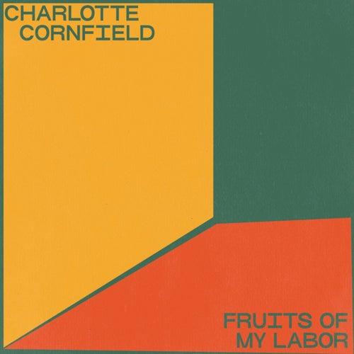Fruits of My Labor von Charlotte Cornfield