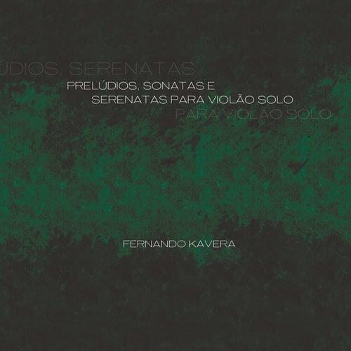 Prelúdios, Sonatas e Serenatas para Violão Solo de Fernando Kavera