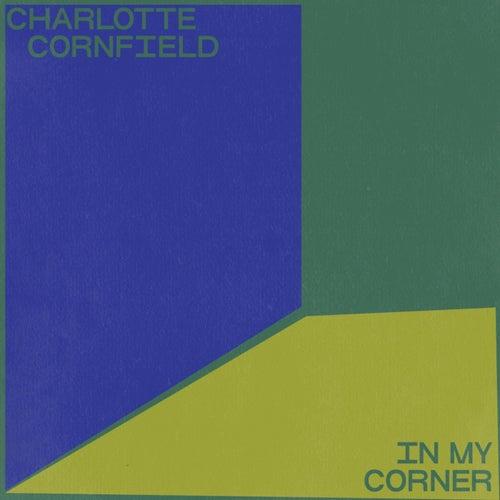 In My Corner EP von Charlotte Cornfield