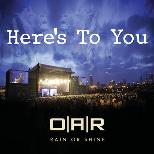Here's To You by O.A.R.