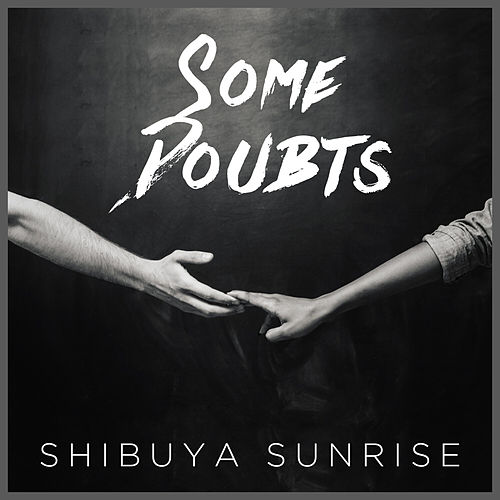 Some Doubts de Shibuya Sunrise