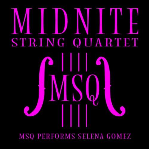 MSQ Performs Selena Gomez von Midnite String Quartet