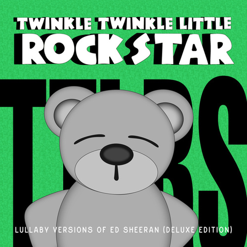Lullaby Versions of Ed Sheeran (Deluxe Edition) de Twinkle Twinkle Little Rock Star