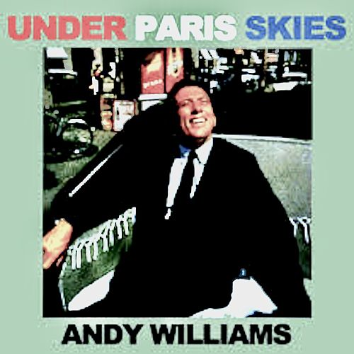 Under Paris Skies (Remastered) von Andy Williams