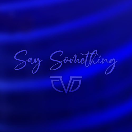 Say Something de Chasing Da Vinci