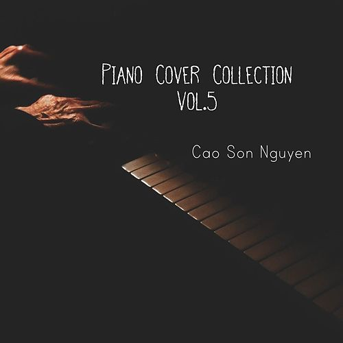 Piano Cover Collection, Vol.5 von Cao Son Nguyen