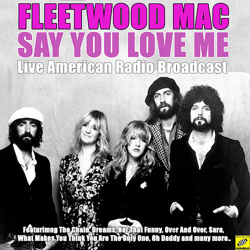 Say You Love Me (Live) by Fleetwood Mac