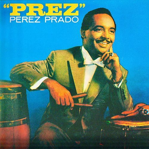 ''Prez'' (Remastered) de Perez Prado
