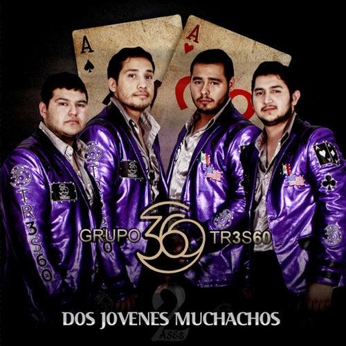 Dos Jovenes Muchachos by Grupo 360