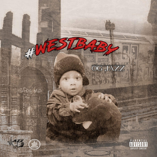 #WestBaby by OG Jazz
