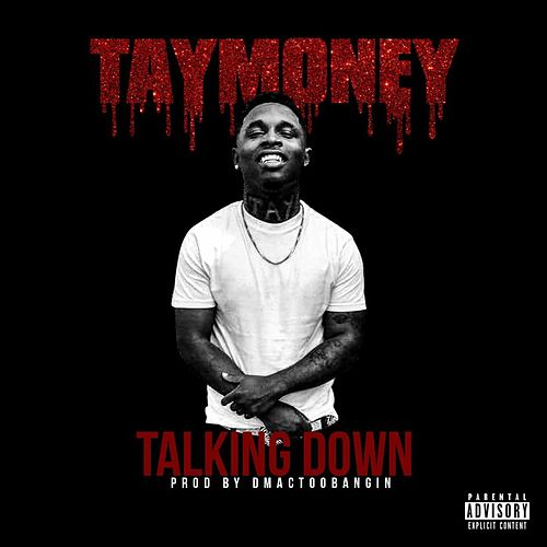 Talking Down by Tay-Money