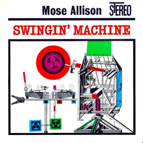 Swingin' Machine (Remastered) by Mose Allison
