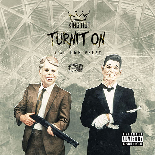 Turnit On by King Hot