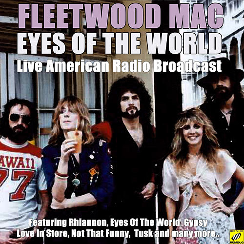 Eyes Of The World (Live) by Fleetwood Mac