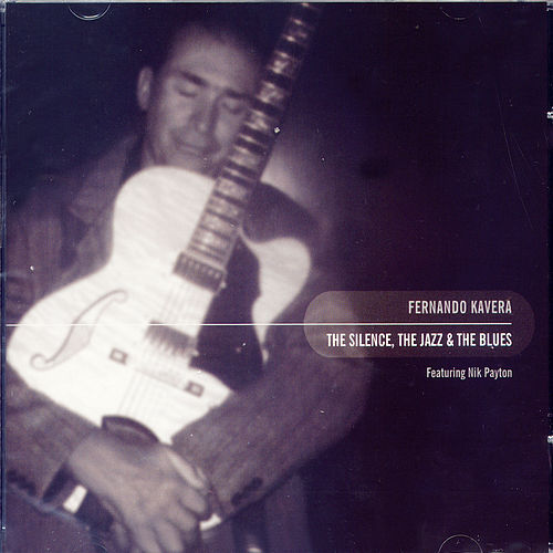 The Silence, The Jazz & Blues de Fernando Kavera