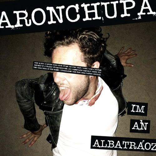 I'm an Albatraoz by AronChupa