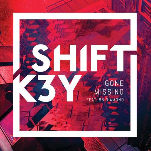 Gone Missing (Remixes, Pt. 3) by Shift K3Y