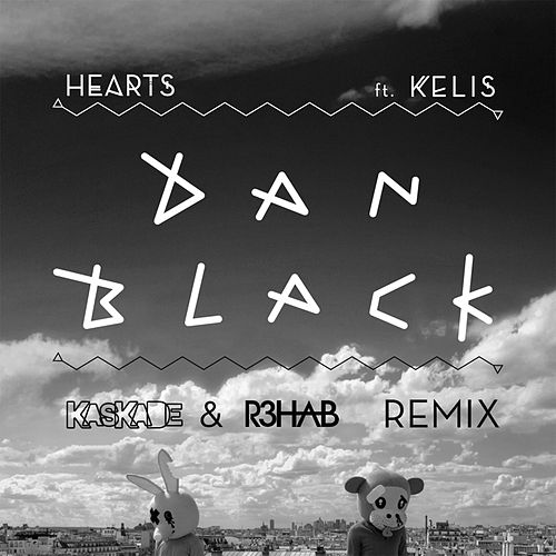 Hearts (Kaskade & R3hab Remix) by Dan Black