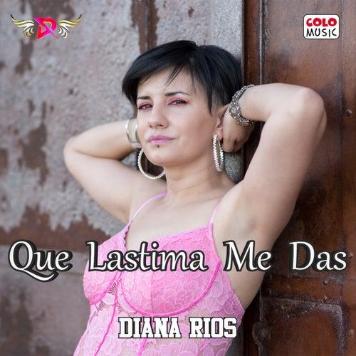 Que Lástima Me Das de Diana Rios