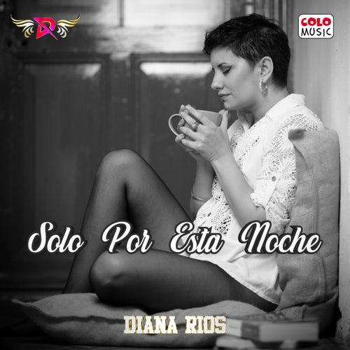 Solo por Esta Noche de Diana Rios