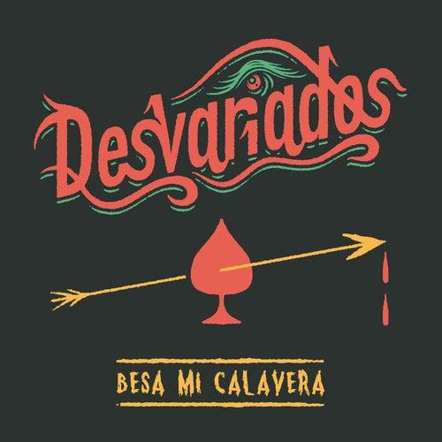 Besa mi calavera by Desvariados