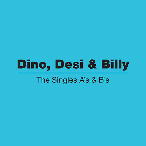 The Singles A's & B's by Dino