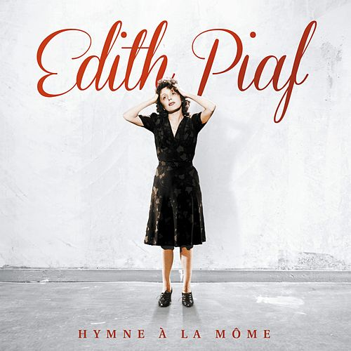 Hymne à la môme (2012 Remastered) by Edith Piaf