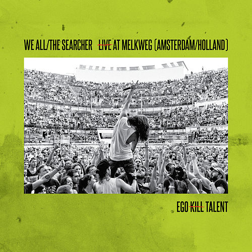 We All/The Searcher (Live At Melkweg) de Ego Kill Talent