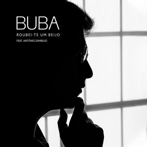 Roubei-te um beijo (feat. António Zambujo) von Buba Espinho
