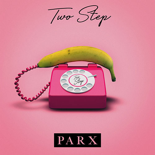 "Parx: ""Two Step"""