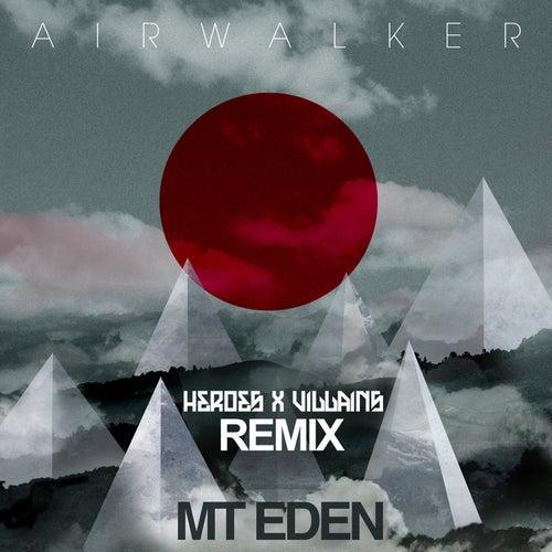 Air Walker (Heroes & Villains Remix) by Mt. Eden