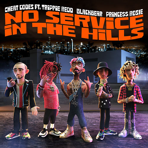 No Service In The Hills (feat. Trippie Redd, Blackbear, PRINCE$$ ROSIE) by Cheat Codes