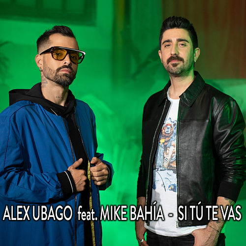 Si tú te vas (feat. Mike Bahía) de Alex Ubago