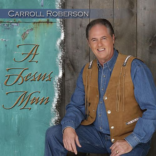 A Jesus Man by Carroll Roberson