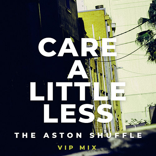 Care A Little Less (VIP Mix) de Aston Shuffle