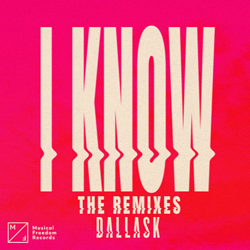 I Know (The Remixes) de DallasK