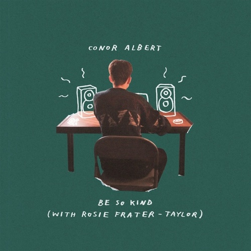 Be So Kind (with Rosie Frater-Taylor) by Conor Albert