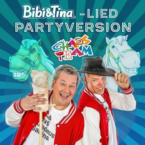 Bibi und Tina Lied (feat. Bibi und Tina) (Partyversion) von Chaos Team