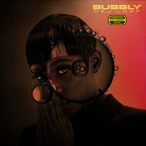 Bubbly by Dej Loaf