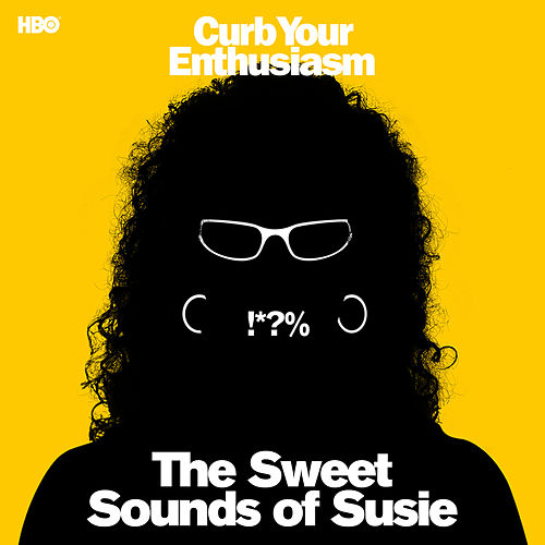 The Sweet Sounds of Susie (Curb Your Enthusiasm Presents: Susie Essman) [From the HBO Series] by Susie Essman