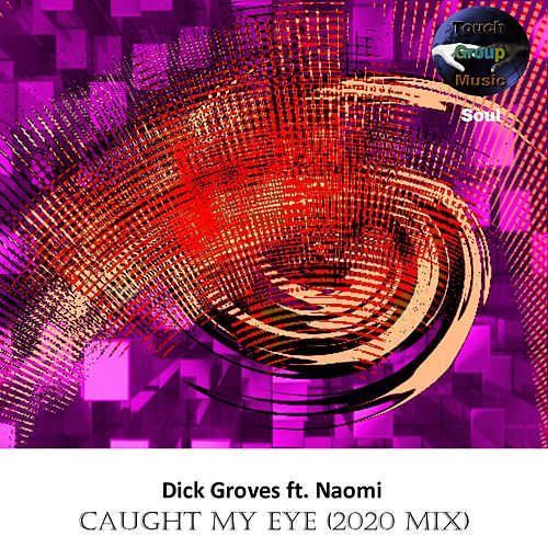 Caught My Eye by Dick Groves