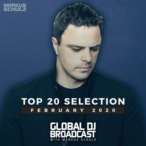 Global DJ Broadcast - Top 20 February 2020 by Markus Schulz