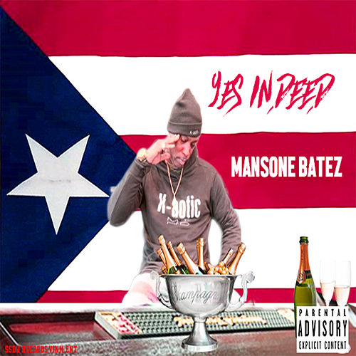 Yes Indeed de Mansone Batez